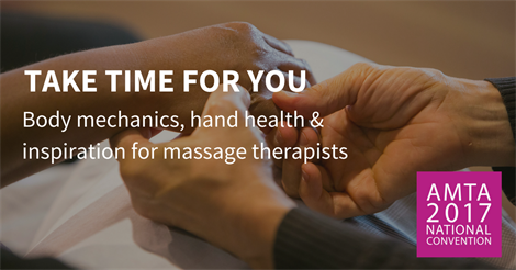 Body Mechanics, Hand Health & Inspiration for Massage Therapists