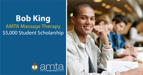 Bob King AMTA Massage Therapy $5,000 Student Scholarship