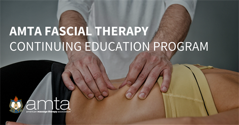 AMTA Fascial Therapy Continuing Education Program